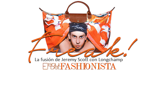 ¡Freak! La fusión de Jeremy Scott con Longchamp